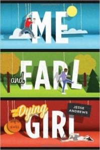 Me and Earl and the Dying Girl, Jesse Andrews, book, review, story for kids, teens, cover