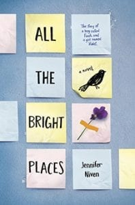 All the Bright Places, Jennifer Niven, heart broken, teenage love, book, review